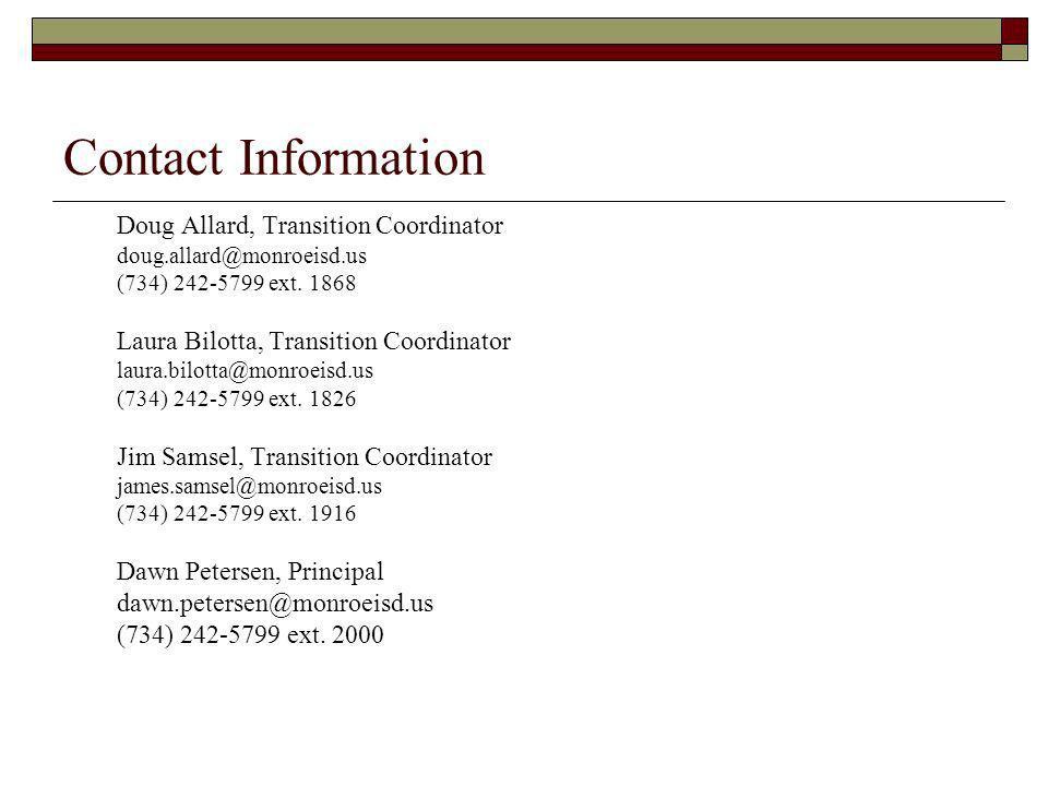 Contact Information Doug Allard, Transition Coordinator doug.allard@monroeisd.us (734) 242-5799 ext. 1868 Laura Bilotta, Transition Coordinator laura.
