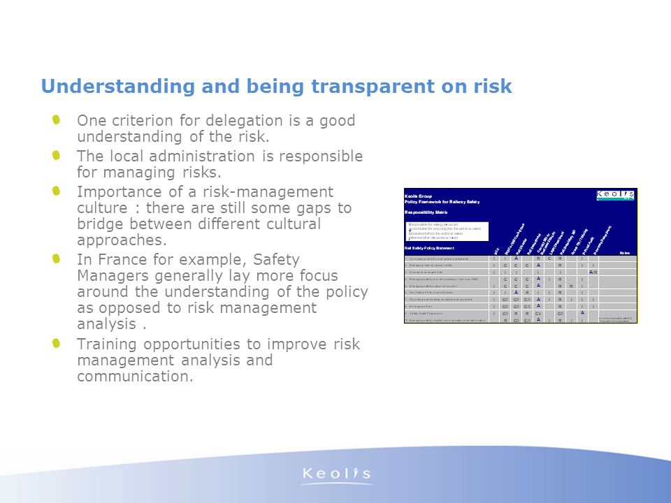 Understanding and being transparent on risk One criterion for delegation is a good understanding of the risk. The local administration is responsible