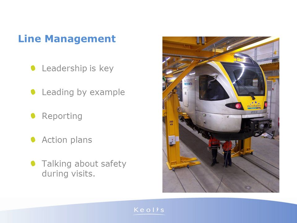 Line Management Leadership is key Leading by example Reporting Action plans Talking about safety during visits.