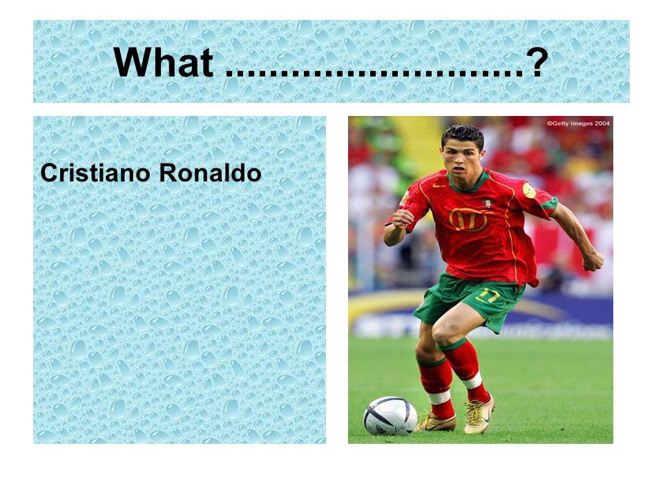 What...........................? Cristiano Ronaldo