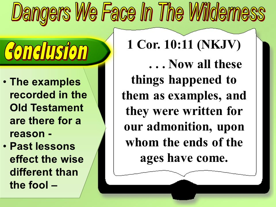 1 Cor. 10:11 (NKJV)... Now all these things happened to them as examples, and they were written for our admonition, upon whom the ends of the ages hav