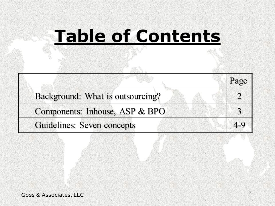 2 Table of Contents Goss & Associates, LLC Page Background: What is outsourcing? 2 Components: Inhouse, ASP & BPO 3 Guidelines: Seven concepts 4-9