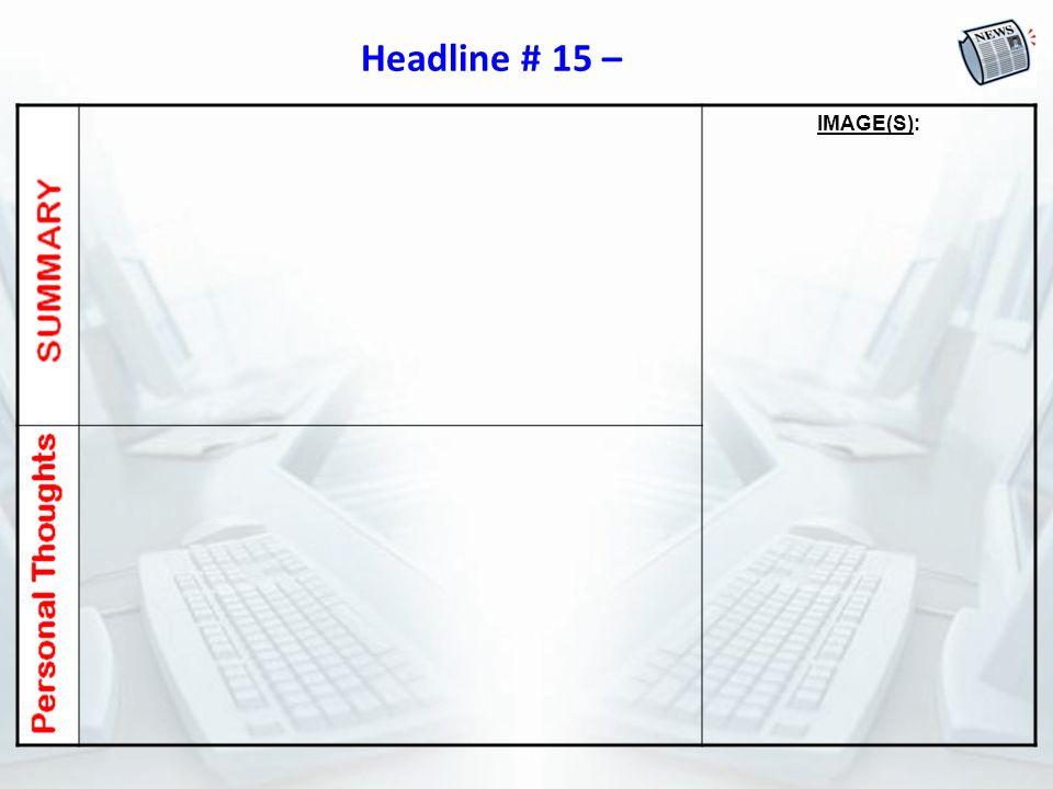 Headline # 15 – IMAGE(S):