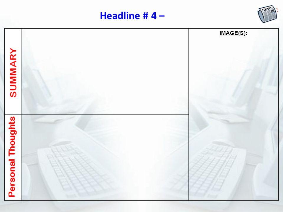 Headline # 4 – IMAGE(S):