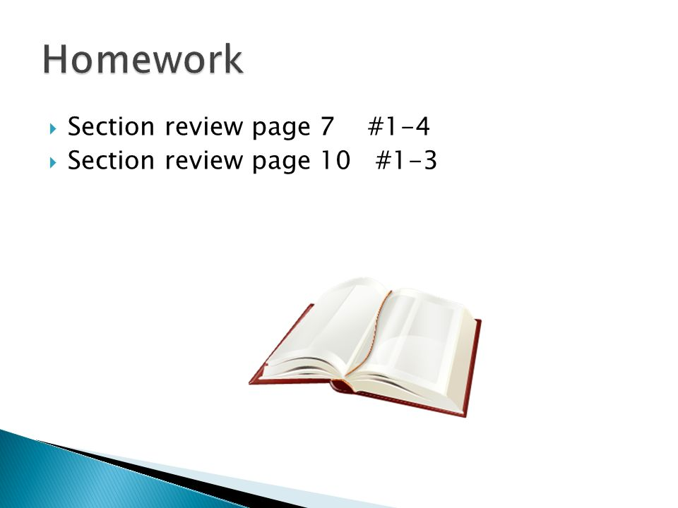 Section review page 7 #1-4 Section review page 10 #1-3