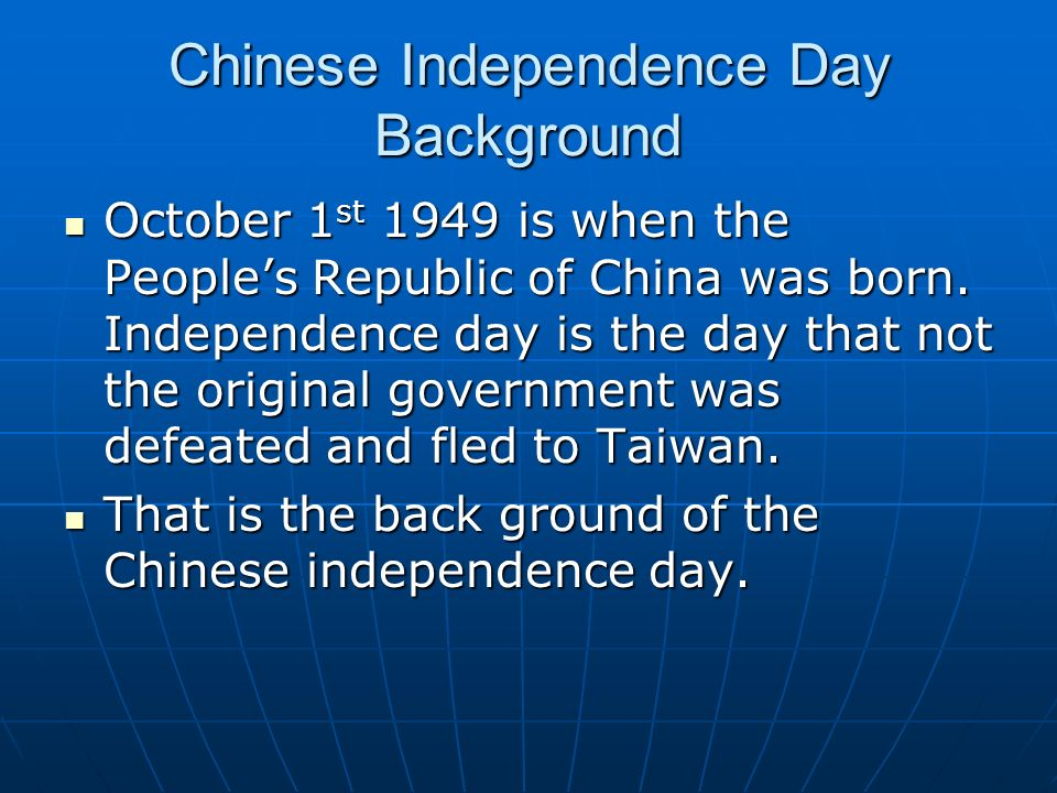 Chinese Independence Day Background October 1 st 1949 is when the Peoples Republic of China was born.