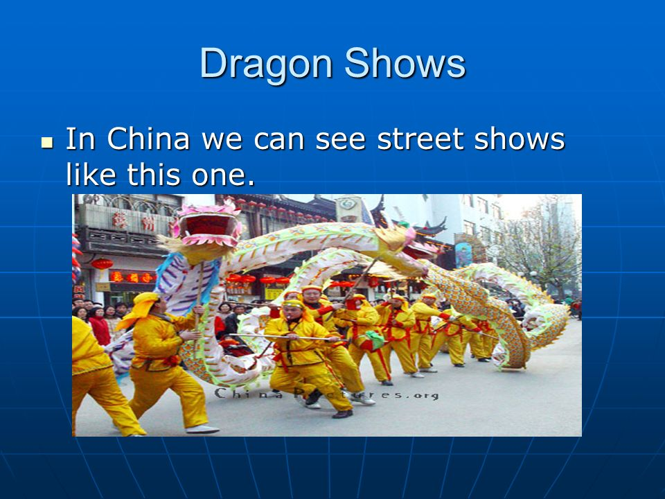 Dragon Shows In China we can see street shows like this one.