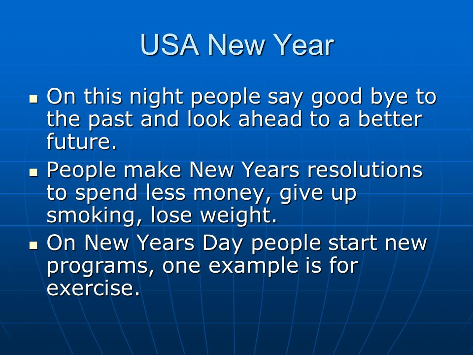 USA New Year On this night people say good bye to the past and look ahead to a better future.