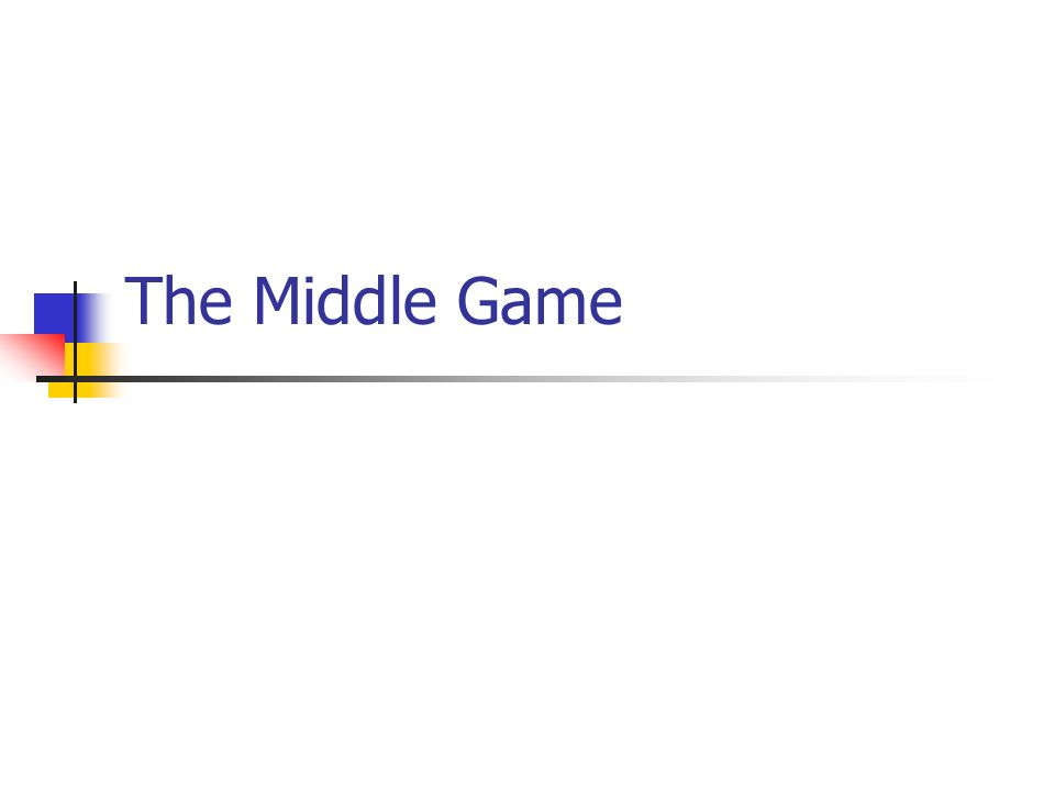 The Middle Game