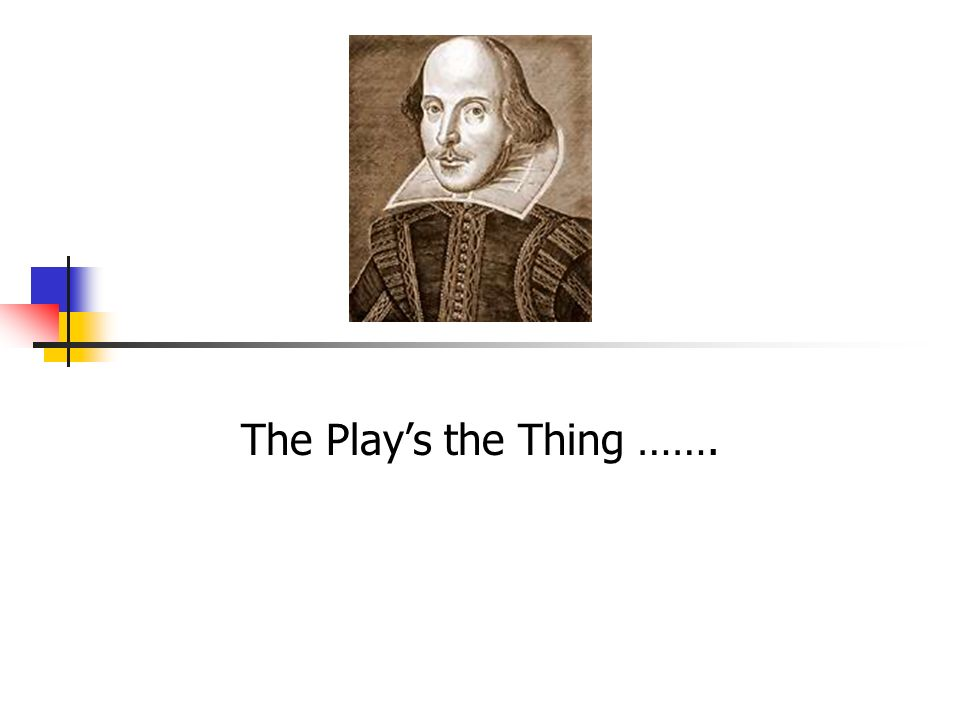 The Plays the Thing …….