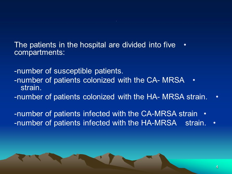 4. The patients in the hospital are divided into five compartments: -number of susceptible patients. -number of patients colonized with the CA- MRSA s
