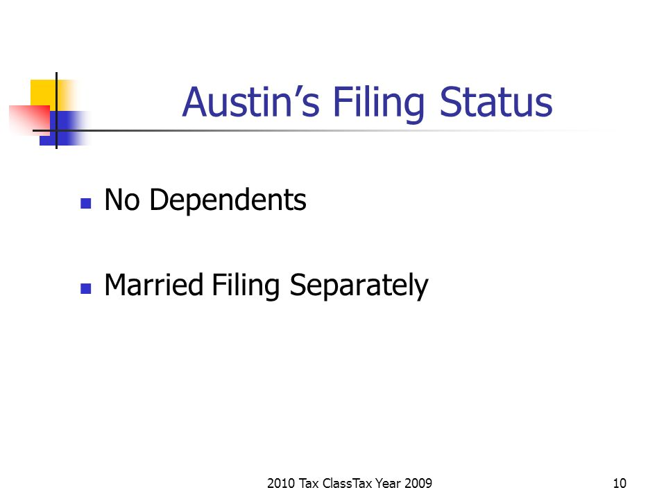 2010 Tax ClassTax Year 200910 Austins Filing Status No Dependents Married Filing Separately