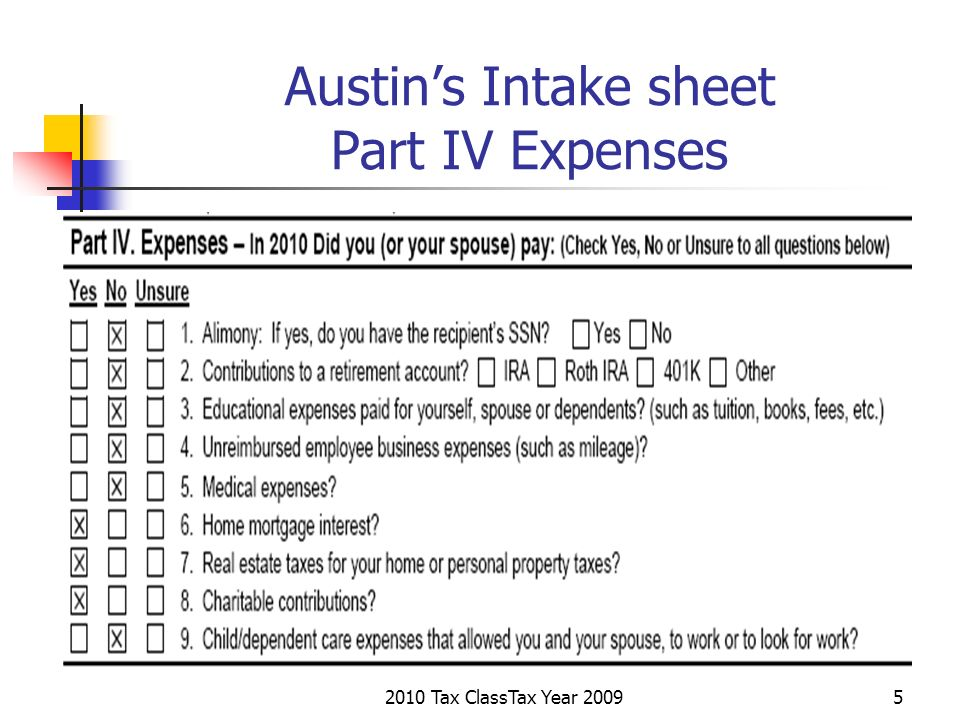 2010 Tax ClassTax Year 20095 Austins Intake sheet Part IV Expenses