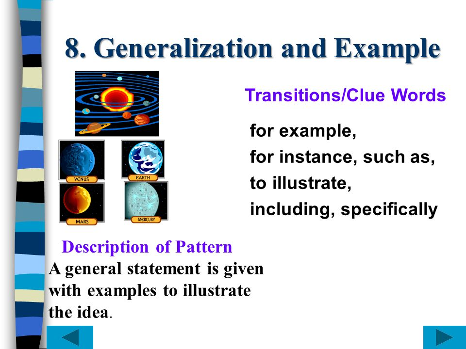 8. Generalization and Example for example, for instance, such as, to illustrate, including, specifically A general statement is given with examples to