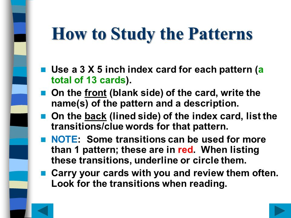 How to Study the Patterns Use a 3 X 5 inch index card for each pattern (a total of 13 cards). On the front (blank side) of the card, write the name(s)