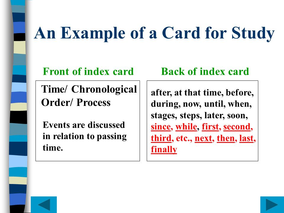 An Example of a Card for Study Front of index cardBack of index card Time/ Chronological Order/ Process Events are discussed in relation to passing ti