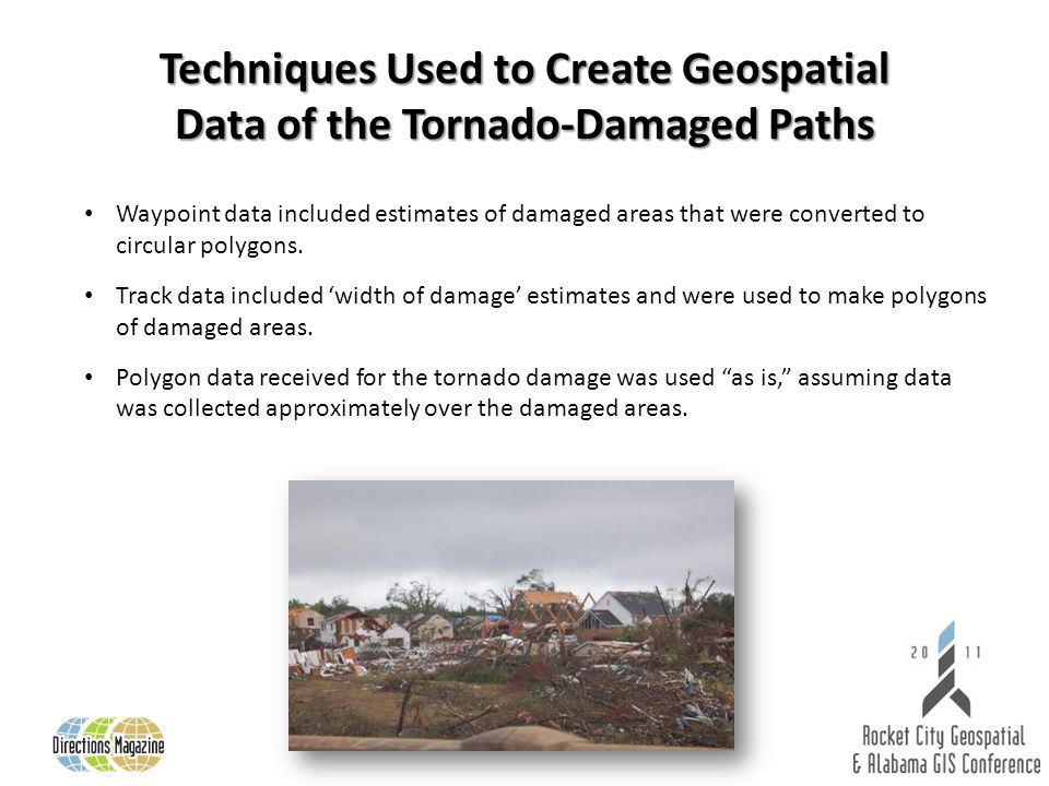 Techniques Used to Create Geospatial Data of the Tornado-Damaged Paths Waypoint data included estimates of damaged areas that were converted to circular polygons.