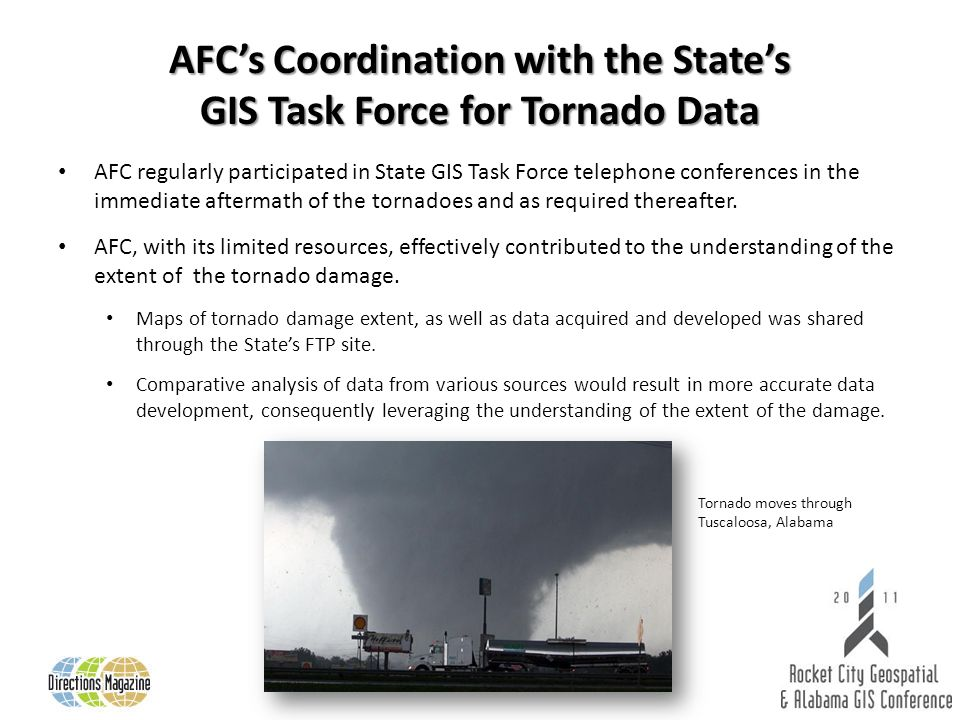 AFCs Coordination with the States GIS Task Force for Tornado Data AFC regularly participated in State GIS Task Force telephone conferences in the immediate aftermath of the tornadoes and as required thereafter.