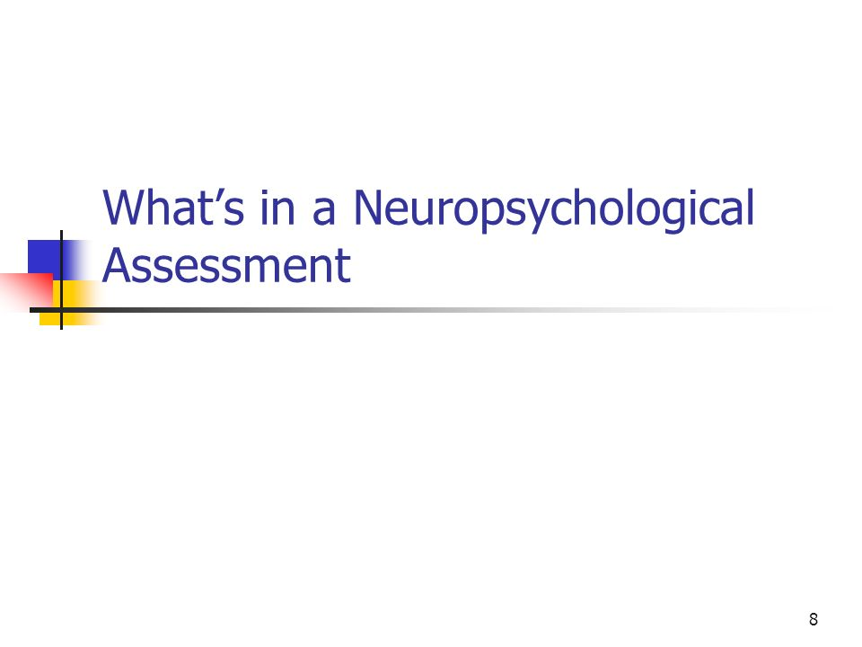 8 Whats in a Neuropsychological Assessment