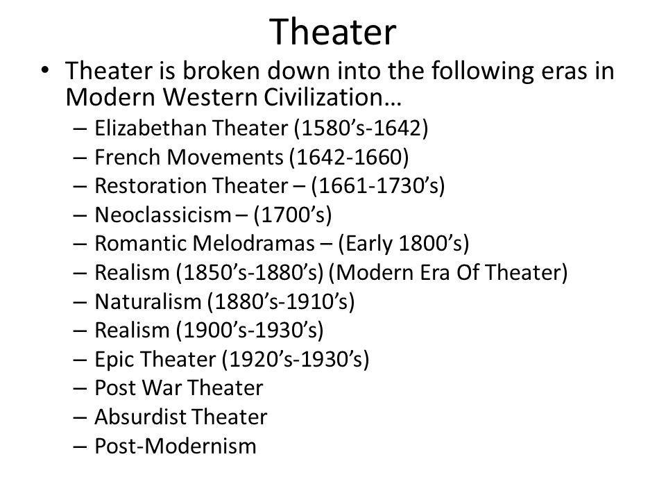 Post Modern Theater – is a reaction to Modern Theater and an attempt to shatter the idea that theater provides a truth.