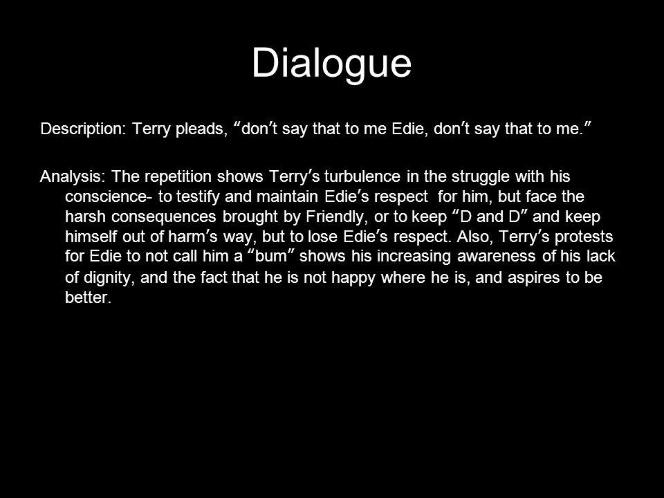 Dialogue Description: Terry pleads, dont say that to me Edie, dont say that to me.