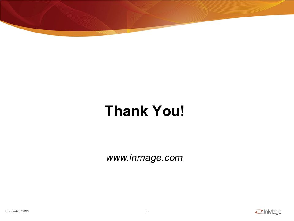 11 Thank You! December 2009 www.inmage.com