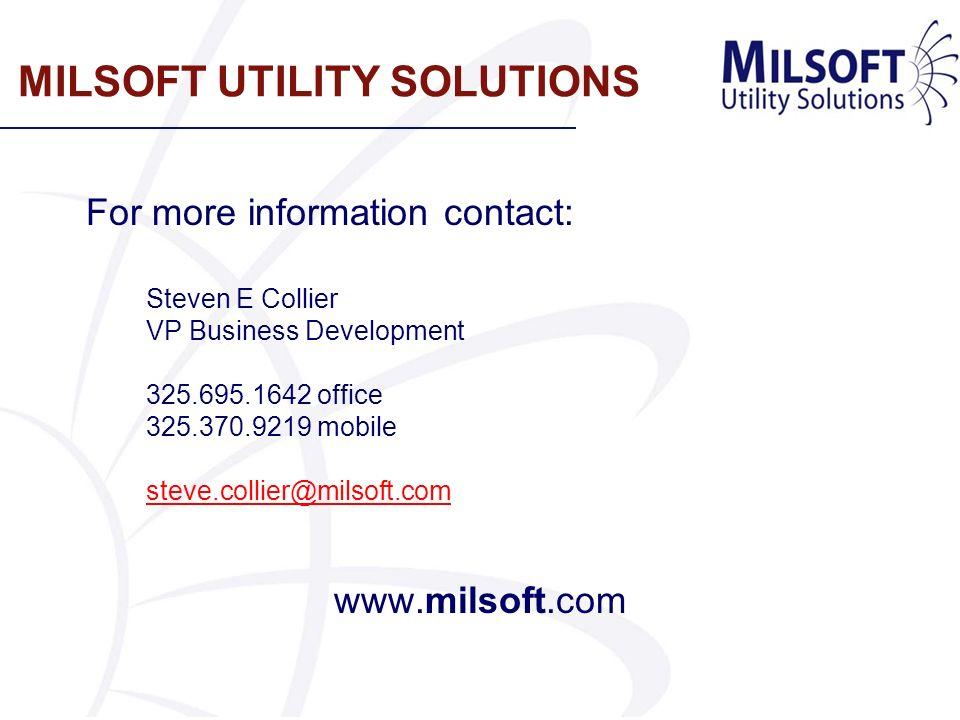 MILSOFT UTILITY SOLUTIONS For more information contact: Steven E Collier VP Business Development 325.695.1642 office 325.370.9219 mobile steve.collier