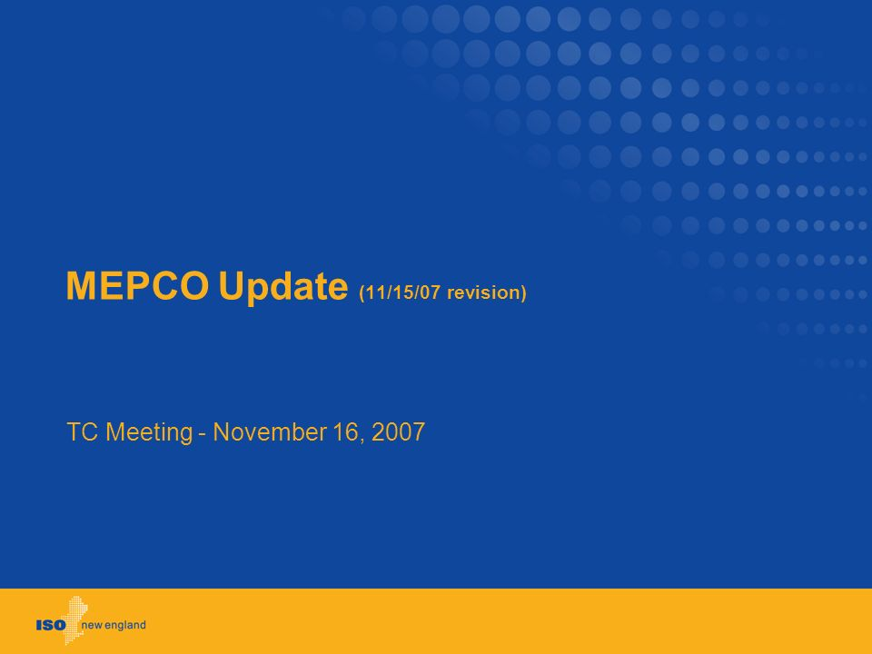 MEPCO Update (11/15/07 revision) TC Meeting - November 16, 2007