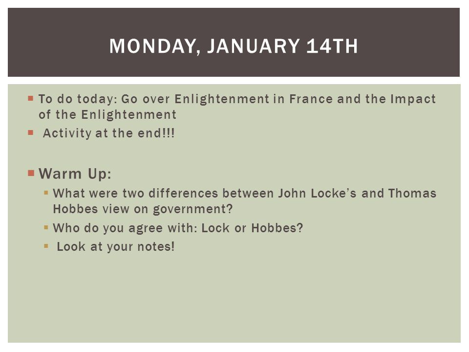 To do today: Go over Enlightenment in France and the Impact of the Enlightenment Activity at the end!!! Warm Up: What were two differences between Joh
