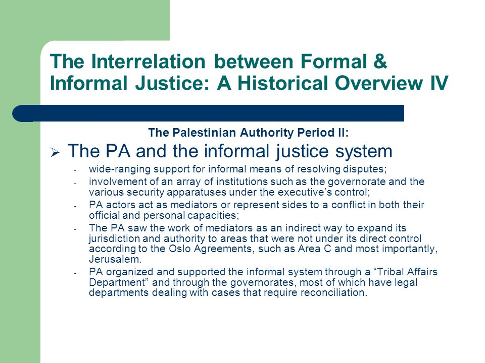 The Interrelation between Formal & Informal Justice: A Historical Overview IV The Palestinian Authority Period II: The PA and the informal justice sys