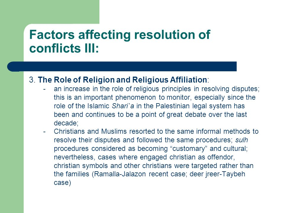 Factors affecting resolution of conflicts III: 3. The Role of Religion and Religious Affiliation: -an increase in the role of religious principles in