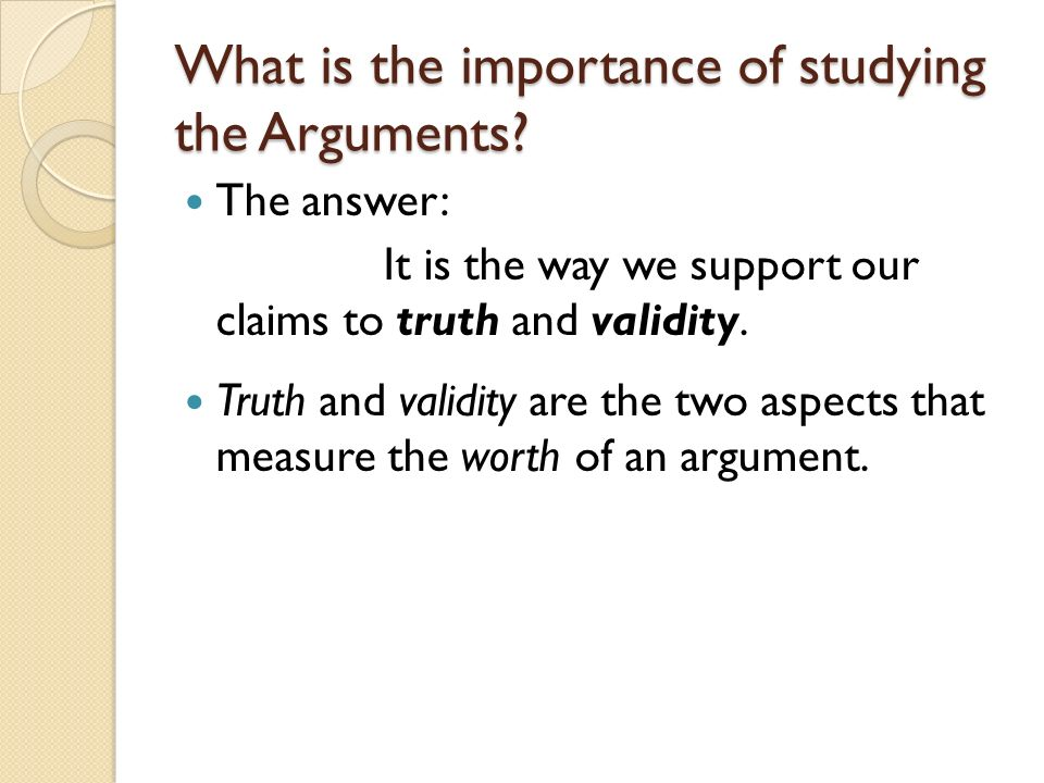 Validity pertains to arguments/reasoning.Truth pertains to propositions.