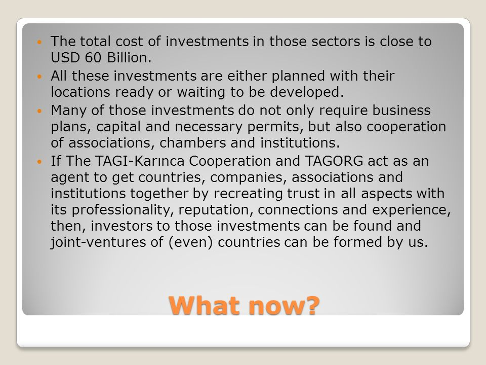 What now. The total cost of investments in those sectors is close to USD 60 Billion.