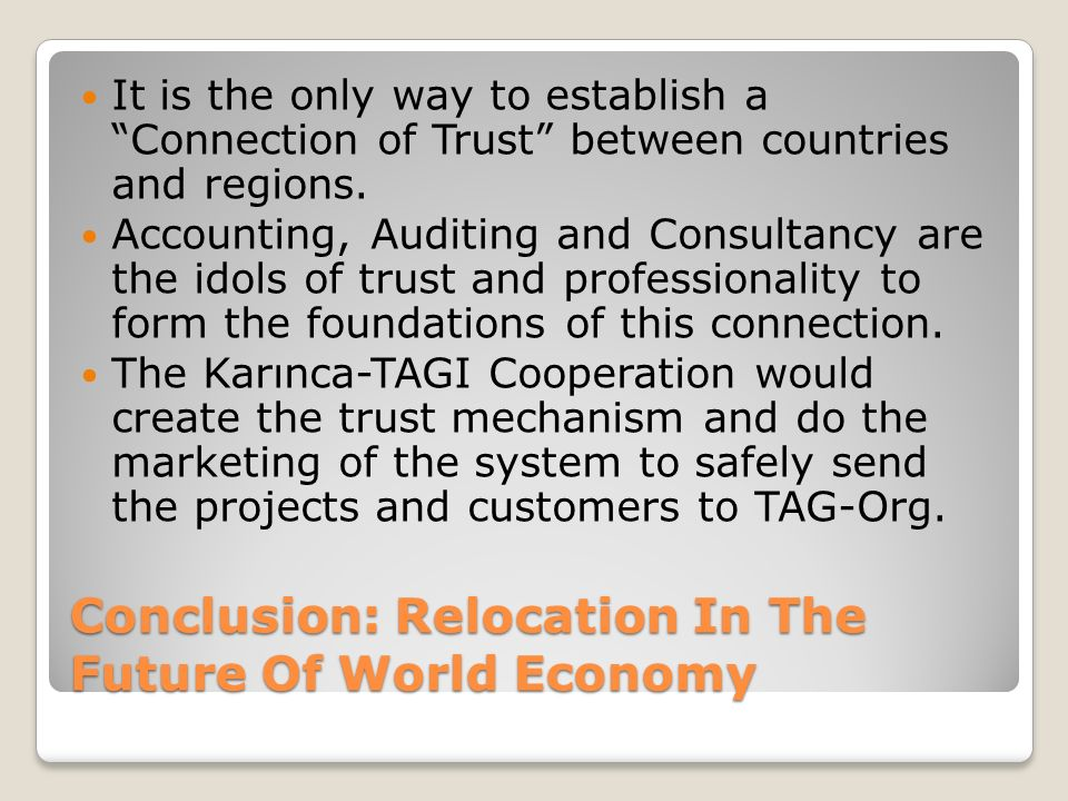 Conclusion: Relocation In The Future Of World Economy It is the only way to establish a Connection of Trust between countries and regions.