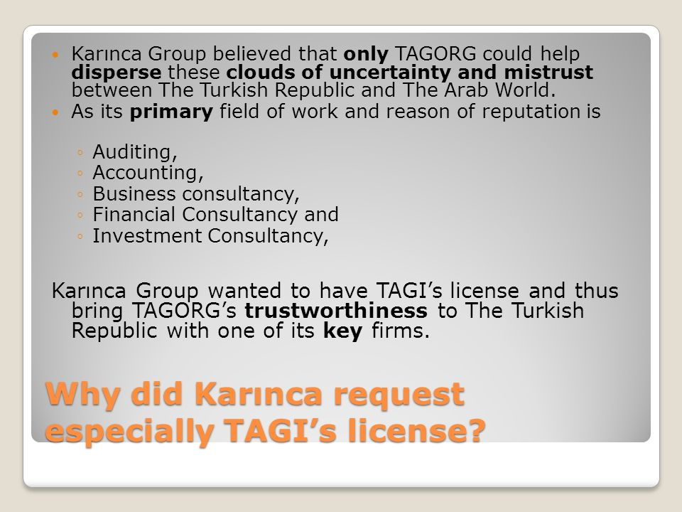 Why did Karınca request especially TAGIs license.