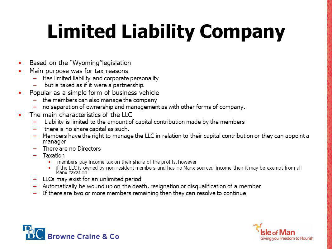 Browne Craine & Co Limited Liability Company Based on the Wyominglegislation Main purpose was for tax reasons –Has limited liability and corporate per
