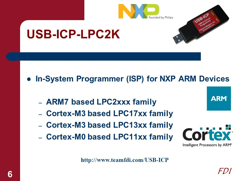 FDI 6 USB-ICP-LPC2K In-System Programmer (ISP) for NXP ARM Devices – ARM7 based LPC2xxx family – Cortex-M3 based LPC17xx family – Cortex-M3 based LPC1