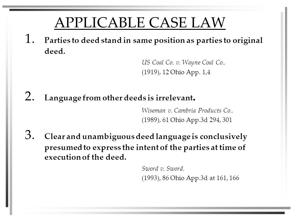 APPLICABLE CASE LAW 1. Parties to deed stand in same position as parties to original deed.