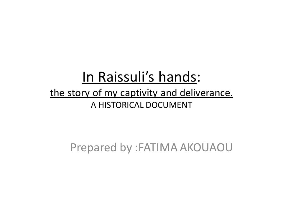 In Raissulis hands: the story of my captivity and deliverance.
