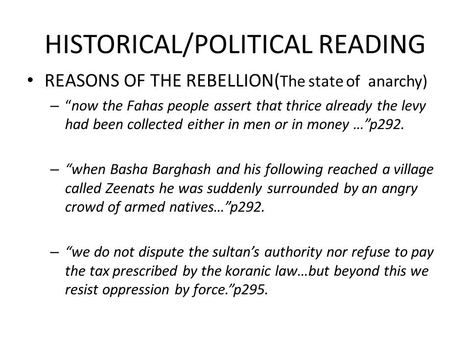 HISTORICAL/POLITICAL READING REASONS OF THE REBELLION( The state of anarchy) –now the Fahas people assert that thrice already the levy had been collected either in men or in money …p292.