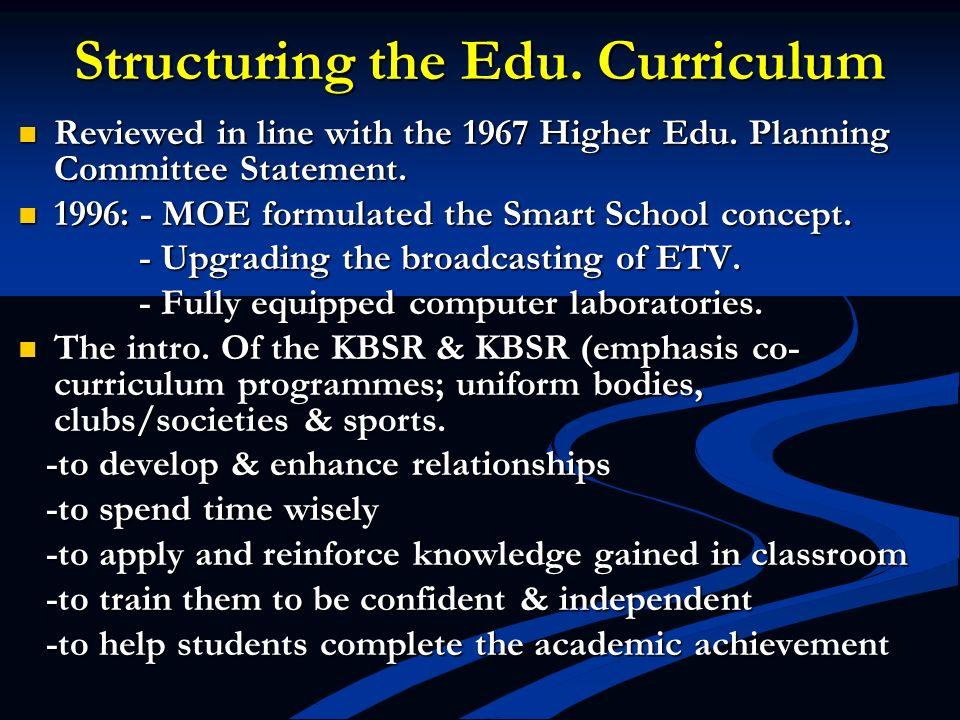 Structuring the Edu. Curriculum Reviewed in line with the 1967 Higher Edu. Planning Committee Statement. Reviewed in line with the 1967 Higher Edu. Pl