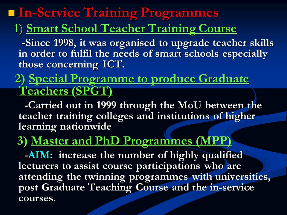 In-Service Training Programmes In-Service Training Programmes 1) Smart School Teacher Training Course 1) Smart School Teacher Training Course -Since 1