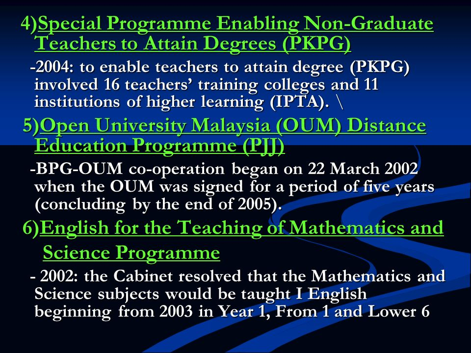 4)Special Programme Enabling Non-Graduate Teachers to Attain Degrees (PKPG) 4)Special Programme Enabling Non-Graduate Teachers to Attain Degrees (PKPG