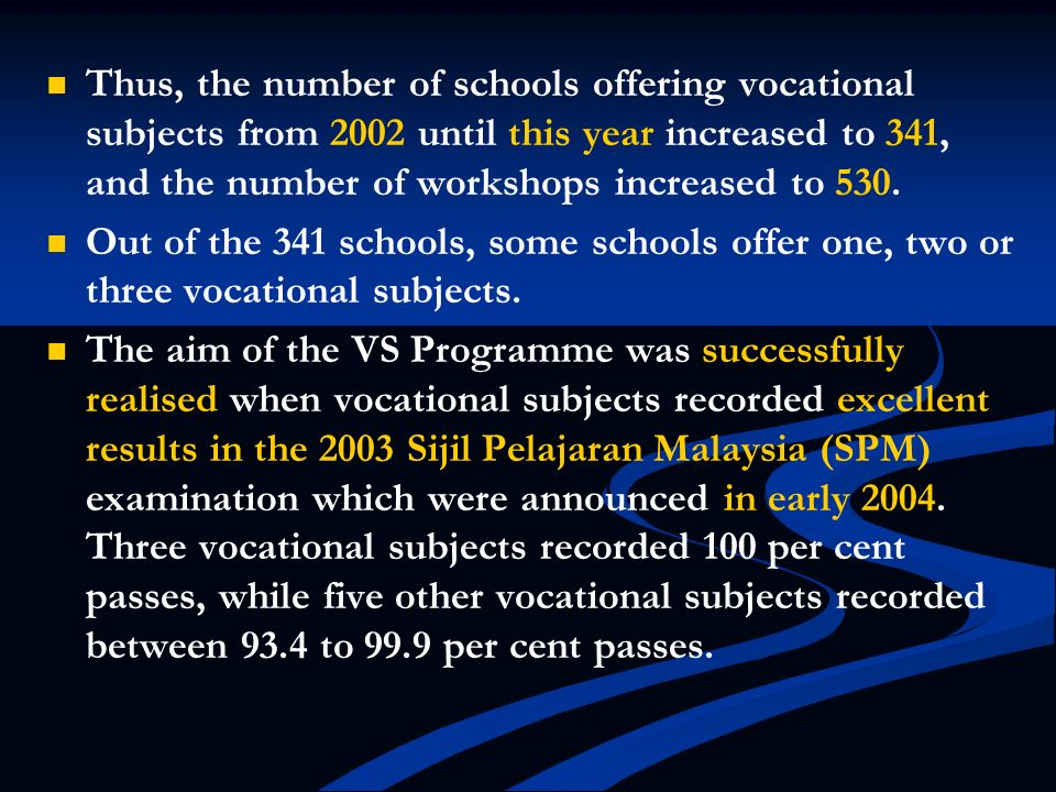 Thus, the number of schools offering vocational subjects from 2002 until this year increased to 341, and the number of workshops increased to 530. Out