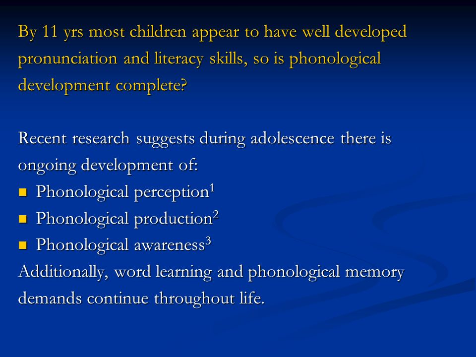 Phonological skills required by the secondary curriculum Reading and spelling (moving into orthographic stage of literacy) Reading and spelling (moving into orthographic stage of literacy) Specialist vocabulary (all subjects) Specialist vocabulary (all subjects) Learning spoken/written words in new languages Learning spoken/written words in new languages Literary concepts e.g.