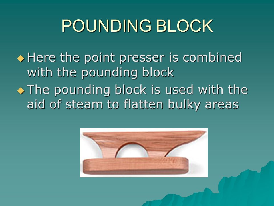 POUNDING BLOCK Here the point presser is combined with the pounding block Here the point presser is combined with the pounding block The pounding bloc