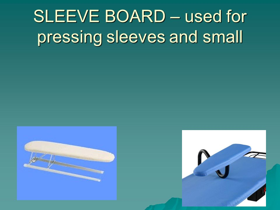 SLEEVE BOARD – used for pressing sleeves and small