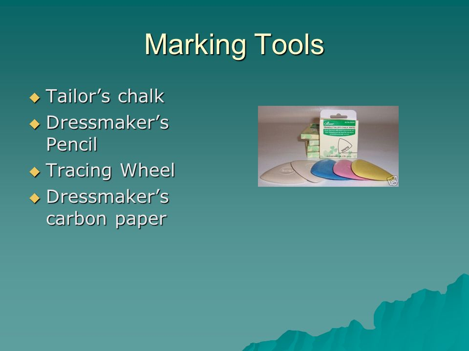 Marking Tools Tailors chalk Tailors chalk Dressmakers Pencil Dressmakers Pencil Tracing Wheel Tracing Wheel Dressmakers carbon paper Dressmakers carbo