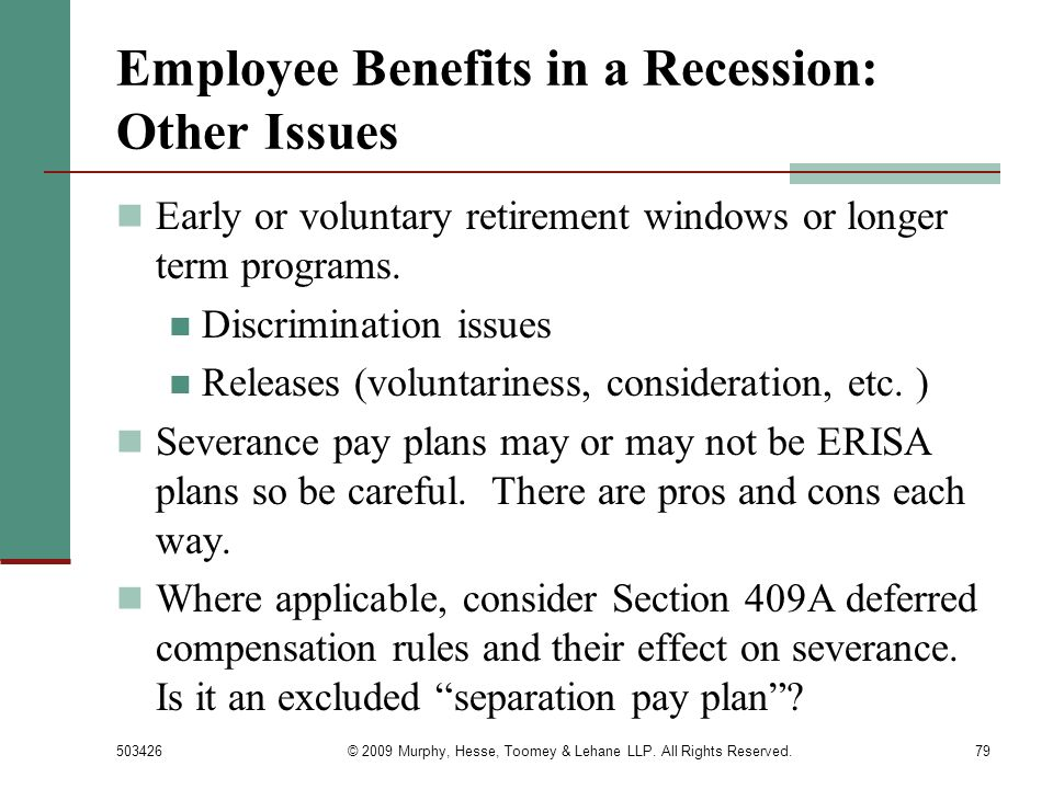 503426© 2009 Murphy, Hesse, Toomey & Lehane LLP. All Rights Reserved.79 Employee Benefits in a Recession: Other Issues Early or voluntary retirement w