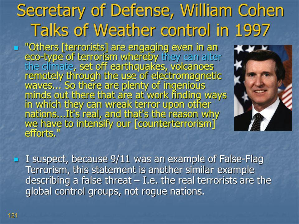 121 Secretary of Defense, William Cohen Talks of Weather control in 1997